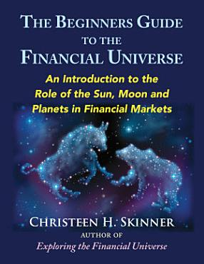 The Beginners Guide to the Financial Universe PDF