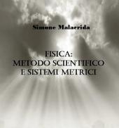 Fisica: metodo scientifico e sistemi metrici