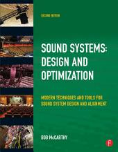 Sound System Design and Optimization: Modern Technoques and Tools for Sound System Design and Alignment, Edition 2