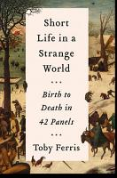 Short Life in a Strange World  Birth to Death in 42 Panels PDF
