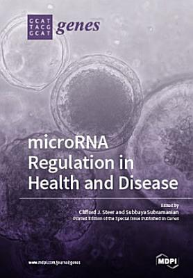 microRNA Regulation in Health and Disease