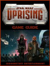 Star Wars Uprising Game Guide Unofficial