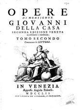 *Opere italiane e latine di monsignor Giovanni della Casa divise in tre tomi: 2: Tomo secondo contenente le Lettere
