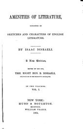Amenities of Literature: Consisting of Sketches and Characters of English Literature, Volume 1