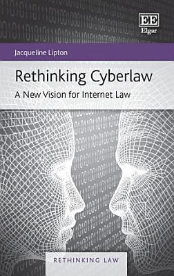 Rethinking Cyberlaw