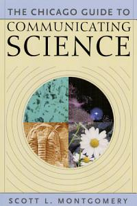 The Chicago Guide to Communicating Science Book