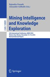 Mining Intelligence and Knowledge Exploration: 4th International Conference, MIKE 2016, Mexico City, Mexico, November 13 - 19, 2016, Revised Selected Papers