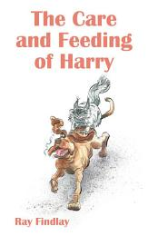 The Care and Feeding of Harry