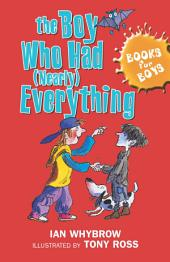 Books For Boys: 6: The Boy Who Had (Nearly) Everything