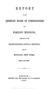 Annual Report of the American Board of Commissioners for Foreign Missions: Volumes 38-39