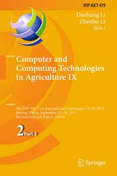 Computer and Computing Technologies in Agriculture IX: 9th IFIP WG 5.14 International Conference, CCTA 2015, Beijing, China, September 27-30, 2015, Revised Selected Papers, Part 2