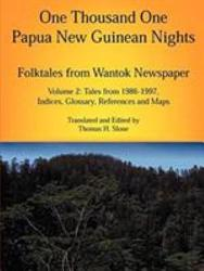 One Thousand One Papua New Guinean Nights Tales From 1986 1997 Indices Glossary References And Maps Book PDF