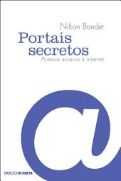 Portais secretos: Acessos arcaicos à internet