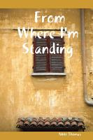 From Where I m Standing PDF