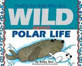 Crafts for Kids Who Are Wild About Polar Life