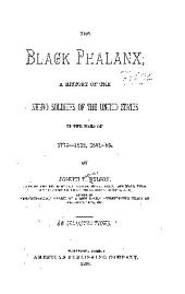 The Black Phalanx: A History of the Negro Soldiers of the United States in the War of 1775-1812, 1861-'65