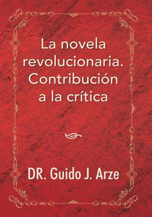 La Novela Revolucionaria  Contribuci  n a La Cr  tica
