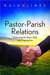 Guidelines for Leading Your Congregation 2013-2016 - Pastor-Parish Relations