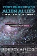 Yestermorrow s Alien Allies PDF