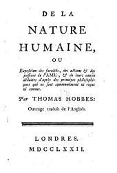 De la nature humaine: ou, Exposition des facultés, des actions & des passions de l'ame, & de leurs causes, déduites d'apreès des principes philosophiques qui ne font communément ni reçus ni connus