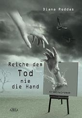 Reiche dem Tod nie die Hand