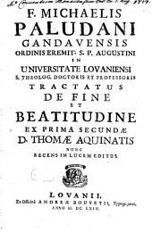 Tractatus de fine et beatitudine: ex prima secundae D. Thomae Aquinatis