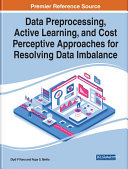 Data Preprocessing, Active Learning, and Cost Perceptive Approaches for Resolving Data Imbalance