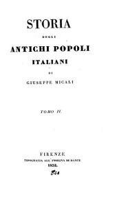 Storia degli antichi popoli italiani. [With] Monumenti per servire alla Storia [&c.].