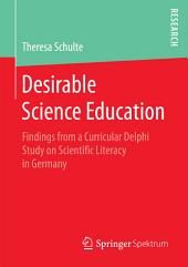 Desirable Science Education: Findings from a Curricular Delphi Study on Scientific Literacy in Germany