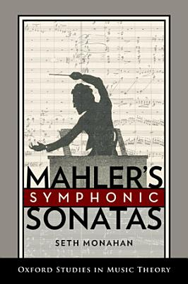 Mahler s Symphonic Sonatas PDF