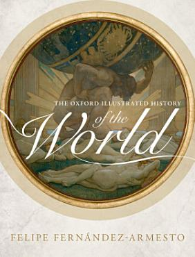 The Oxford Illustrated History of the World PDF
