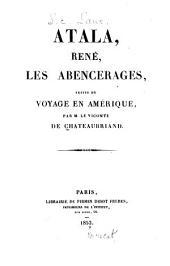 Atala: René, Les Abencerages, suivis du Voyage en Amerique