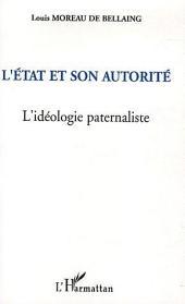 L'Etat et son autorité: L'idéologie paternaliste