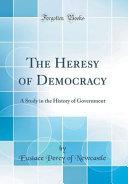 The Heresy of Democracy PDF