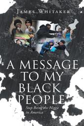 A Message to My Black People: Stop Being the Nigga in America