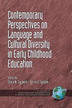 Contemporary Perspectives on Language and Cultural Diversity in Early Childhood Education PDF