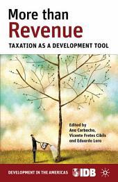 More than Revenue: Taxation as a Development Tool