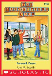 The Baby-Sitters Club #88: Farewell Dawn