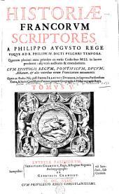 Historiae Francorum scriptores: Historiae Francorum scriptores a Philippo Augusto rege usque ad R. Philippi IV. dicti pulchri tempora... Tomus V