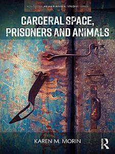 Carceral Space  Prisoners and Animals Book