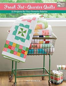 Fresh Fat Quarter Quilts Book