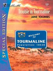 Trouble in Tourmaline