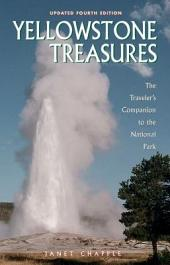 Yellowstone Treasures: The Traveler's Companion to the National Park, Edition 4