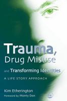 Trauma  Drug Misuse and Transforming Identities PDF