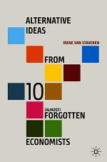 Alternative Ideas from 10 (Almost) Forgotten Economists