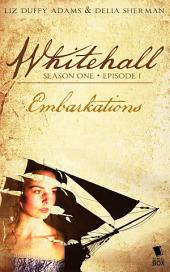 "Whitehall - Episode 1: ""Embarkations"""