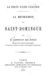 La perte d'une colonie: la révolution de Saint-Domingue