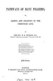 Pathways of many pilgrims; or Lights and shadows in the Christian life