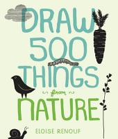 Draw 500 Things from Nature PDF