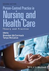Person-Centred Practice in Nursing and Health Care: Theory and Practice, Edition 2